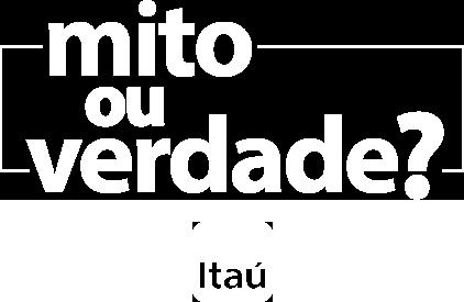 Itaú - Mito ou Verdade?