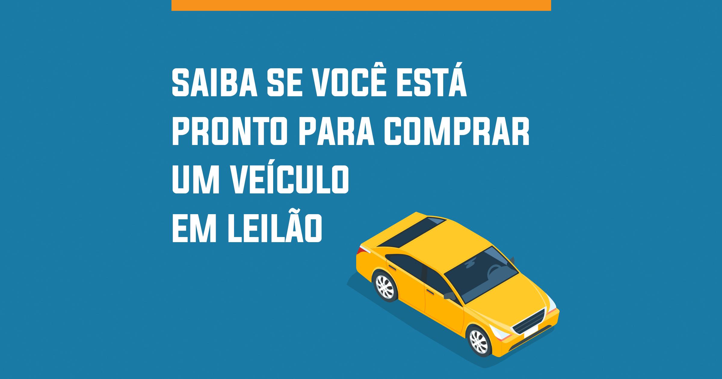 Pronto para comprar veículo em leilão?